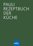 Pauli-Rezeptbuch der Küche 4. Auflage 2016
